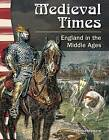 Medieval Times: England in the Middle Ages by Joanne Mattern (Paperback / softback, 2012)