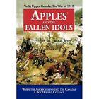 Apples and The Fallen Idols D Richard Truman iUniverse Hardback 9781440188985