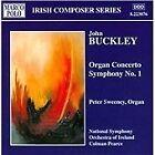 John Buckley - Buckley: Organ Concerto / Symphony No.1 (1999)