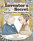 Inventor's Secret: What Thomas Edison Told Henry Ford by Suzanne Slade, Jennifer Black Reinhardt (Hardback, 2015)