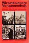 Wir und unsere Vergangenheit 5 von Günter Grandt, Gerhard Dellmann und Josef Schölling (2005, Kunststoffeinband)