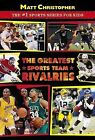 The Greatest Sports Team Rivalries by Matt Christopher (Paperback, 1996)