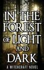 In the Forest of Light and Dark by Mark Kasniak (Paperback / softback, 2015)