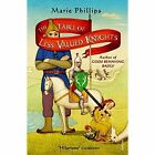 The Table Of Less Valued Knights by Marie Phillips (Paperback, 2015)