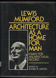 essays by lewis mumford Get textbooks on google play rent and save from the world's largest ebookstore read, highlight, and take notes, across web, tablet, and phone.