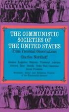 The Communistic Societies of the United States:  Economic Social and Religious