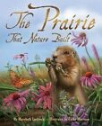Prairie That Nature Built by Marybeth Lorbiecki (Paperback, 2014)