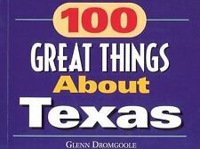 100 Great Things about Texas Dromgoole, Glenn Paperback