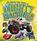The Great Big Book of Mighty Machines by Ian Graham, Jean Coppendale (Hardback, 2009)