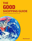 The Good Shopping Guide: Your Guide to Shopping with a Clear Conscience by Charlotte Mulvey (Paperback, 2006)