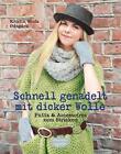 Schnell genadelt mit dicker Wolle von Kristin Wiola Ødegård (2015, Taschenbuch)