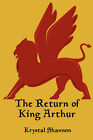 The Return of King Arthur by Krystal Shannon (Paperback / softback, 2007)