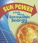 Sun Power: A Book about Renewable Energy by Esther Porter (Hardback, 2013)