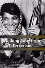 Political Violence: Walking Away from Terrorism : Accounts of Disengagement from Radical and Extremist Movements by John Horgan (2009, Paperback)