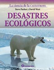 La Ciencia de la Catastrofe: Desastres Ecologicos by Steve Parker and David...