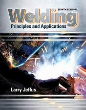 Welding : Principles and Applications by Larry Jeffus (2016, Hardcover)