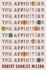 The Affinities by Robert Charles Wilson (Hardback, 2015)
