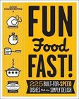 Good Housekeeping Fun Food Fast!: 225 Built-For-Speed Dishes That Are Simply Delish by Sterling Publishing Co Inc(Hardback)