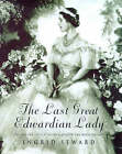 The Last Great Edwardian Lady by Ingrid Seward (Hardback, 1999)