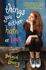 Things You Either Hate or Love by Brigid Lowry (Paperback / softback, 2007)