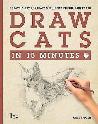 1 of 1 - Draw Cats in 15 Minutes: Create a pet portrait with only pencil & paper (Draw in
