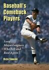 Baseball's Comeback Players: Forty Major Leaguers Who Regained Greatness by Rick Swaine (Paperback, 2014)