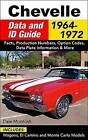 Chevelle Data and Id Guide: Includes Wagons, El Camino and Monte Carlo Models by Dale McIntosh (Paperback, 2017)