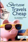 Shereen Travels Cheap by Shereen Rayle (Paperback / softback, 2011)