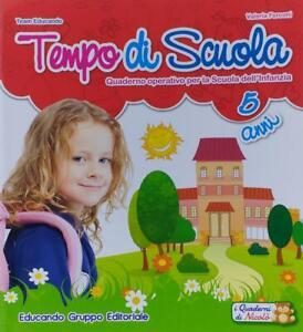 Tempo di scuola 5 anni - quaderno operativo per la scuola dell'infanzia