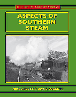 Aspects of Southern Steam, Arlett, Mike, New Book