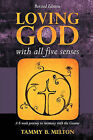 Loving God with All Five Senses by Tammy B Melton (Paperback / softback, 2010)