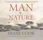 Man V. Nature: Stories by Diane Cook (CD-Audio, 2015)