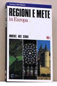 REGIONI-E-METE-IN-EUROPA-Ambiente-Arte-Storia-Libro-Touring-Club-Ita