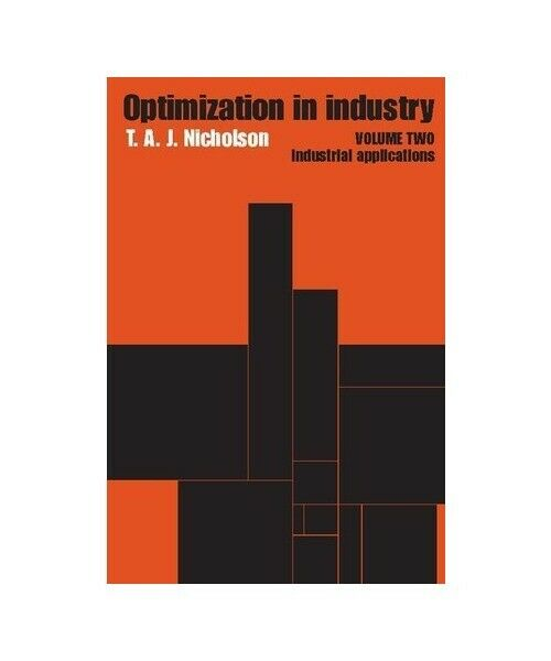"T. a. J.Nicholson "" Optimization in Industry "" """