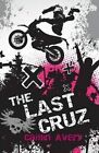 The Last Cruz by Caitlin Avery (Paperback / softback, 2015)