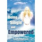 Being Single and Empowered 9781420848229 by Paulette Aurelia French Paperback