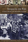 Iroquois on Fire: A Voice from the Mohawk Nation by Douglas M. George-Kanentiio (Hardback, 2006)