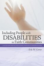 Including People with Disabilities in Faith Communities : A Guide for Service Providers, Families, and Congregations by Erik W. Carter (2007, Paperback)