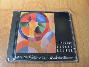 Dondeyne-Lancen-Rauber-Oeuvres-pour-quintette-et-orchestre-d-039-harmonie-NEUF