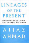 Lineages of the Present: Ideology and Politics in Contemporary South Asia by Aijaz Ahmad (Paperback, 2002)