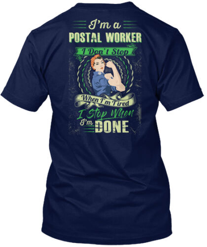 Awesome Postal Worker I/'m A I Don/'t Stop When Tired Hanes Tagless Tee T-Shirt