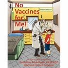 No Vaccines for Me 9781452091792 by Kathleen Dunkelberger RN BC CLNC Book