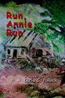 Run Annie Run by Lucia C Pollock 9780595302574 Paperback 2004