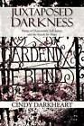 Juxtaposed Darkness: Poems of Depressions, Self-Injury, and the Search for Hope by Cindy Darkheart (Paperback / softback, 2012)