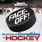 Face-Off: Top 10 Lists of Everything in Hockey by Sports Illustrated Kids, The Editors of Sports Illustrated Kids, Sarah Kwak (Hardback, 2015)