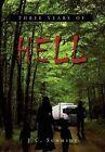 Three Years of Hell by J C Schmidt (Hardback, 2011)