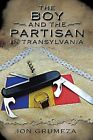 The Boy and the Partisan in Transylvania by Ion Grumeza (Paperback / softback, 2013)