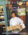 Star Chefs: Caprial's Soups and Sandwiches by Mark Dowers and Caprial Pence (2004, Hardcover)