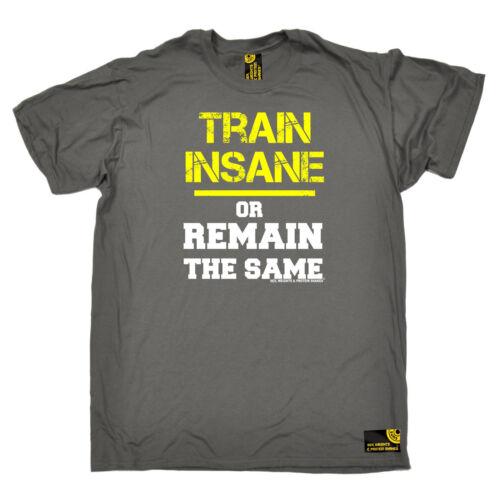 Train Insane rimangono le stesse swps Da Uomo T-Shirt Compleanno Palestra Allenamento Fitness