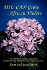 You Can Grow African Violets 9780595443444 by Joyce Stork Paperback